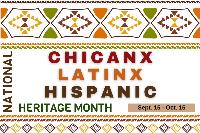 Chicanx, Latinx, Hispanic Heritage Month