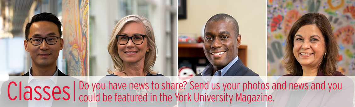 Classes: Do you have news to share? Send us your photos and news to be featured in the York University Magazine.